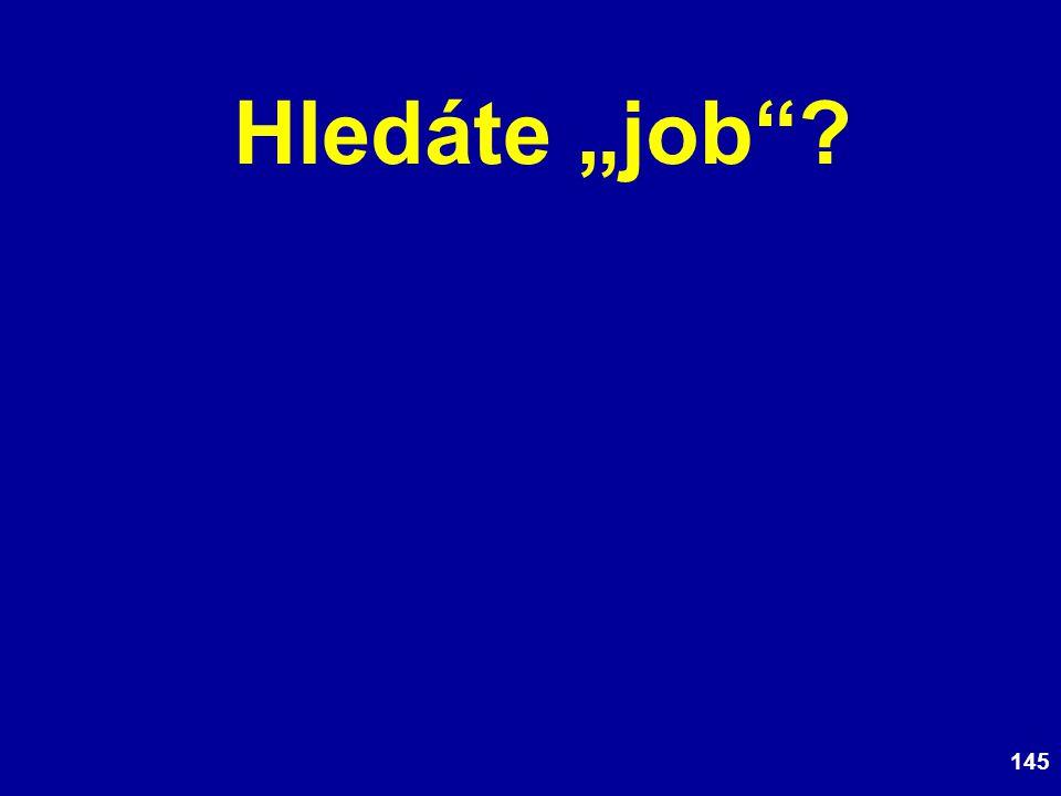 """145 Hledáte """"job"""