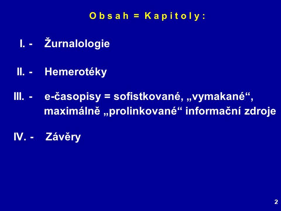 2 O b s a h = K a p i t o l y : I. - Žurnalologie II.