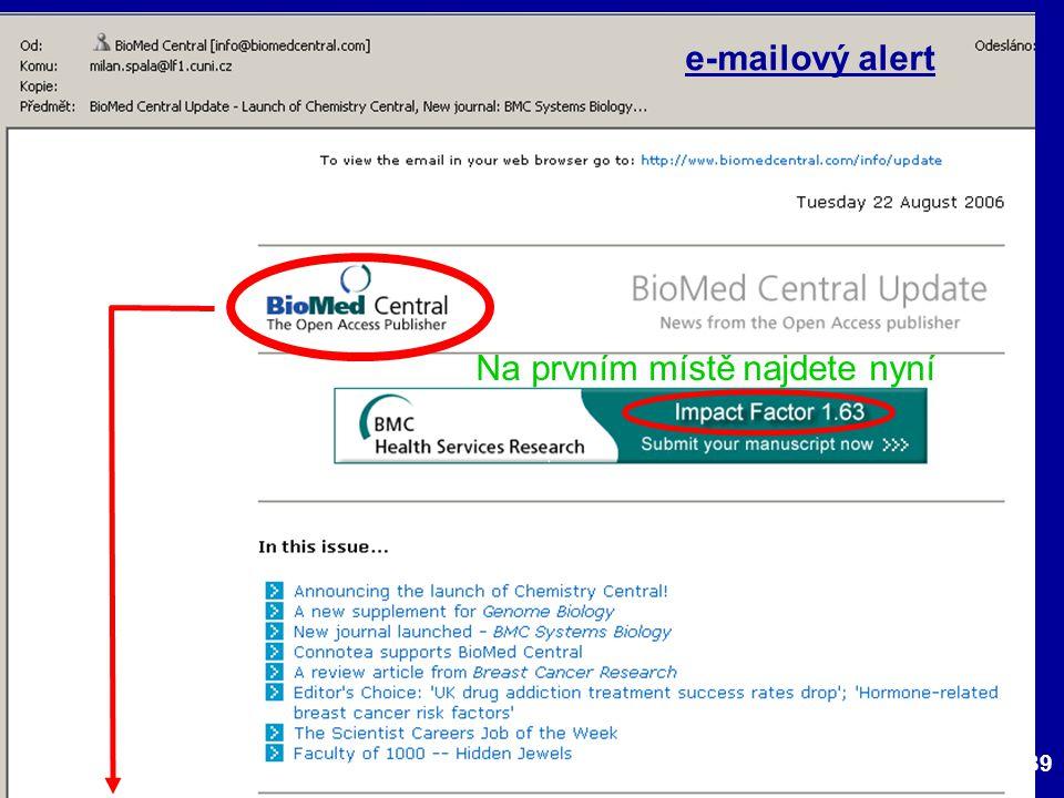 39 e-mailový alert Na prvním místě najdete nyní