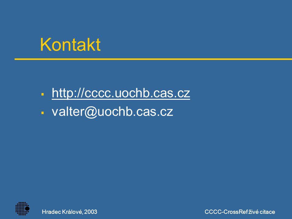 Hradec Králové, 2003CCCC-CrossRef živé citace Kontakt  http://cccc.uochb.cas.cz http://cccc.uochb.cas.cz  valter@uochb.cas.cz