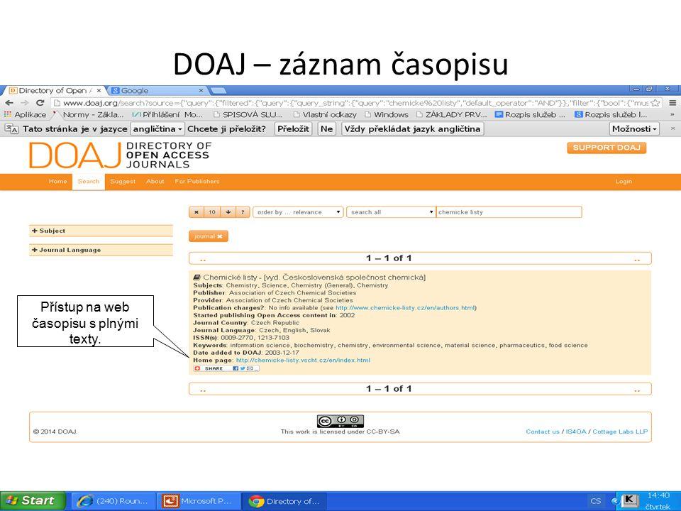 DOAJ – záznam časopisu Přístup na web časopisu s plnými texty.
