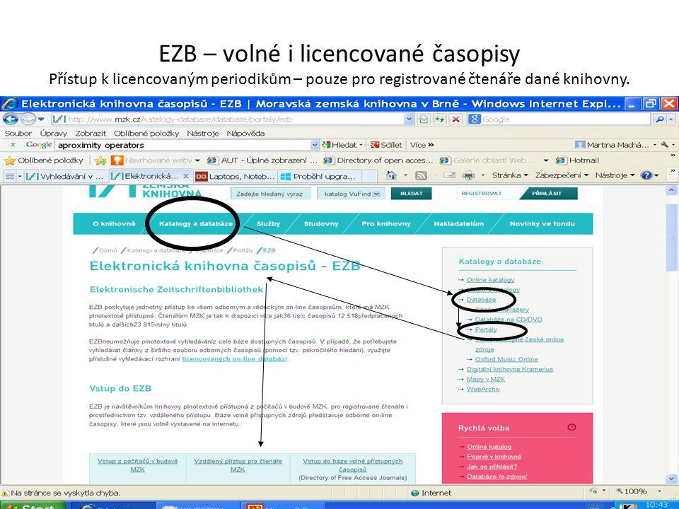 EZB – volné i licencované časopisy Přístup k licencovaným periodikům – pouze pro registrované čtenáře dané knihovny.