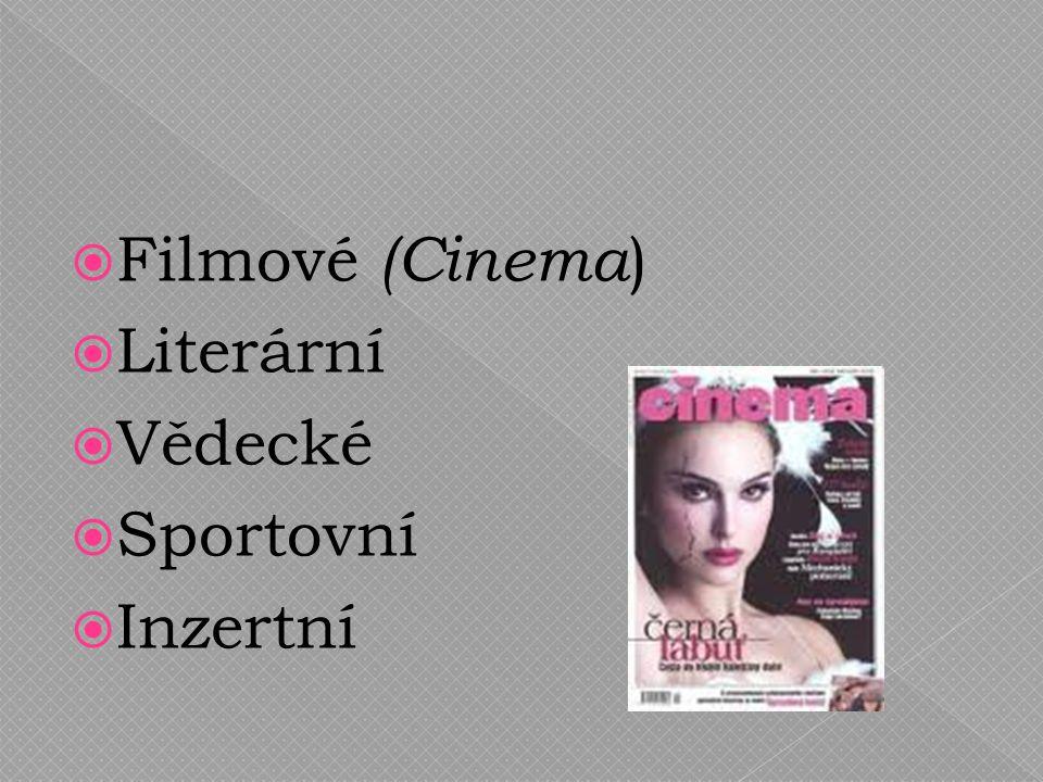 Filmové (Cinema )  Literární  Vědecké  Sportovní  Inzertní