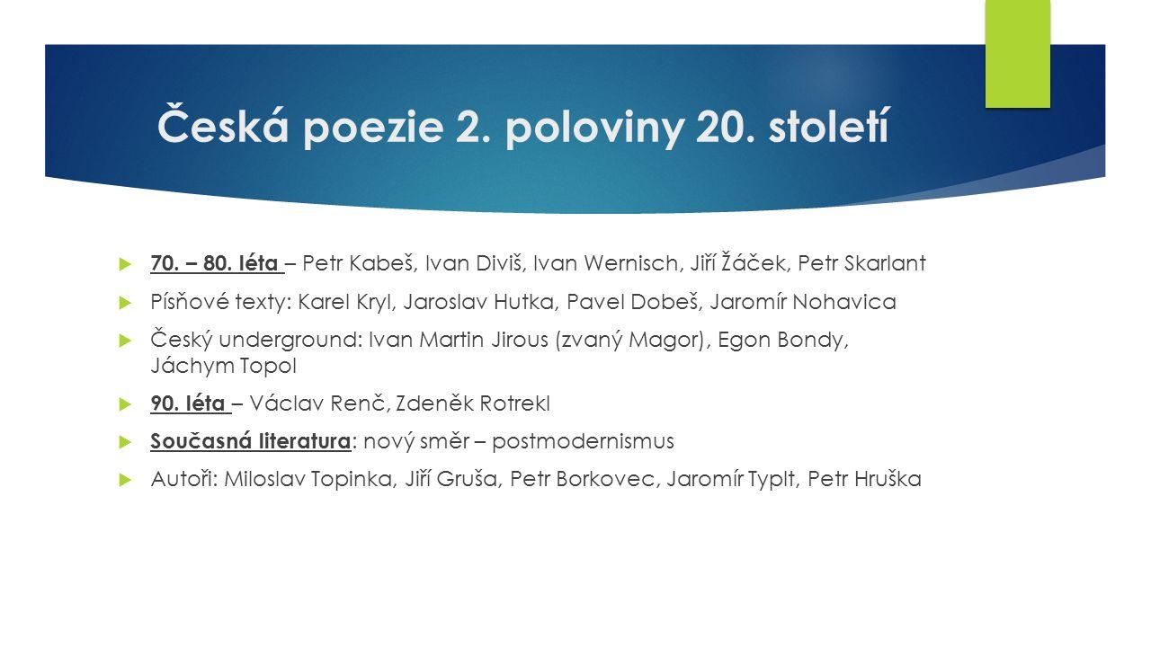 Česká poezie 2.poloviny 20. století  70. – 80.