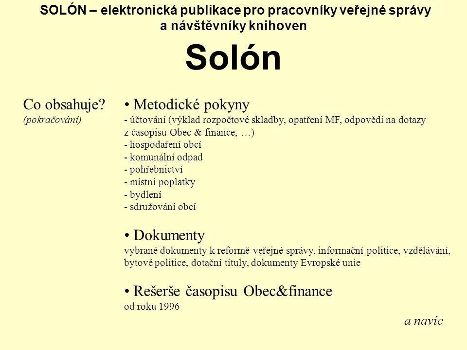 SOLÓN – elektronická publikace pro pracovníky veřejné správy a návštěvníky knihoven Solón Co obsahuje? (pokračování) Metodické pokyny - účtování (výkl