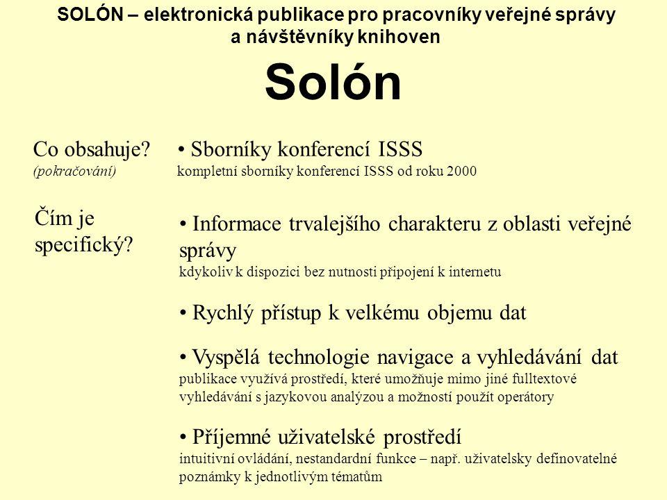 SOLÓN – elektronická publikace pro pracovníky veřejné správy a návštěvníky knihoven Solón Co obsahuje? (pokračování) Sborníky konferencí ISSS kompletn