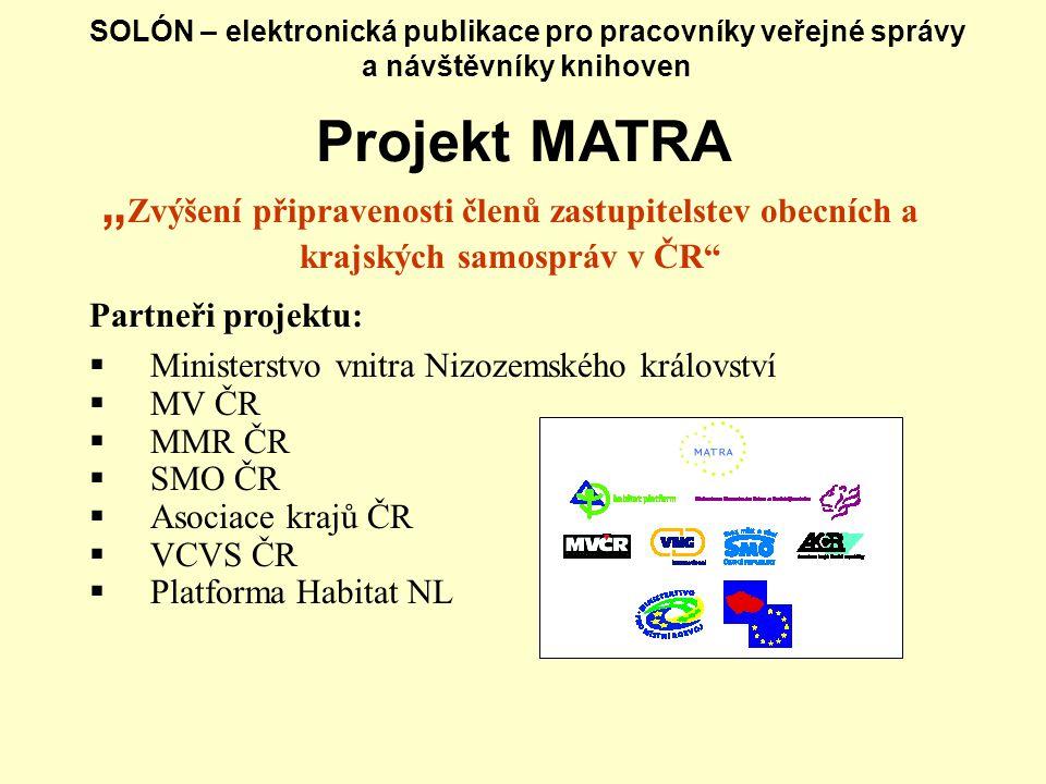 """SOLÓN – elektronická publikace pro pracovníky veřejné správy a návštěvníky knihoven Projekt MATRA """" Zvýšení připravenosti členů zastupitelstev obecníc"""