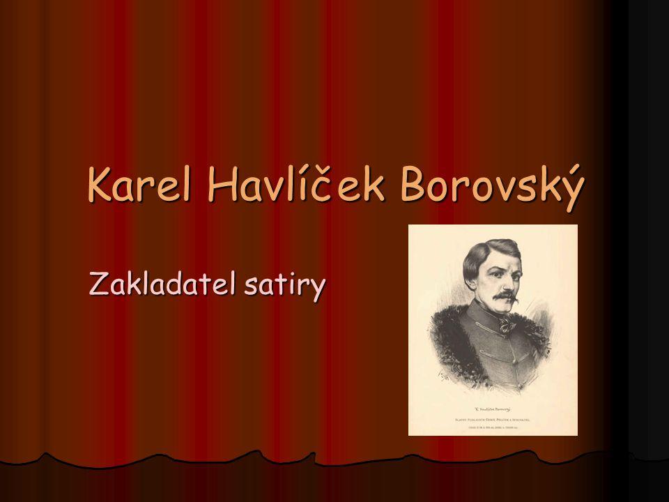 Karel Havlíček Borovský Zakladatel satiry