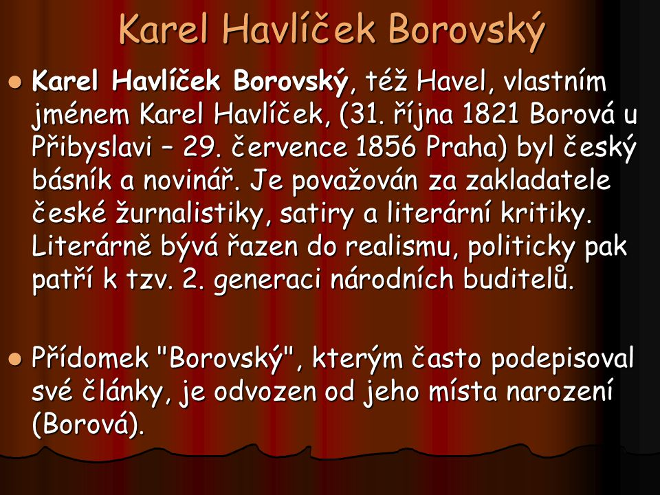 Práce K.H.Borovského Roku 1846 se stal redaktorem Pražských novin a jejich přílohy Česká včela.