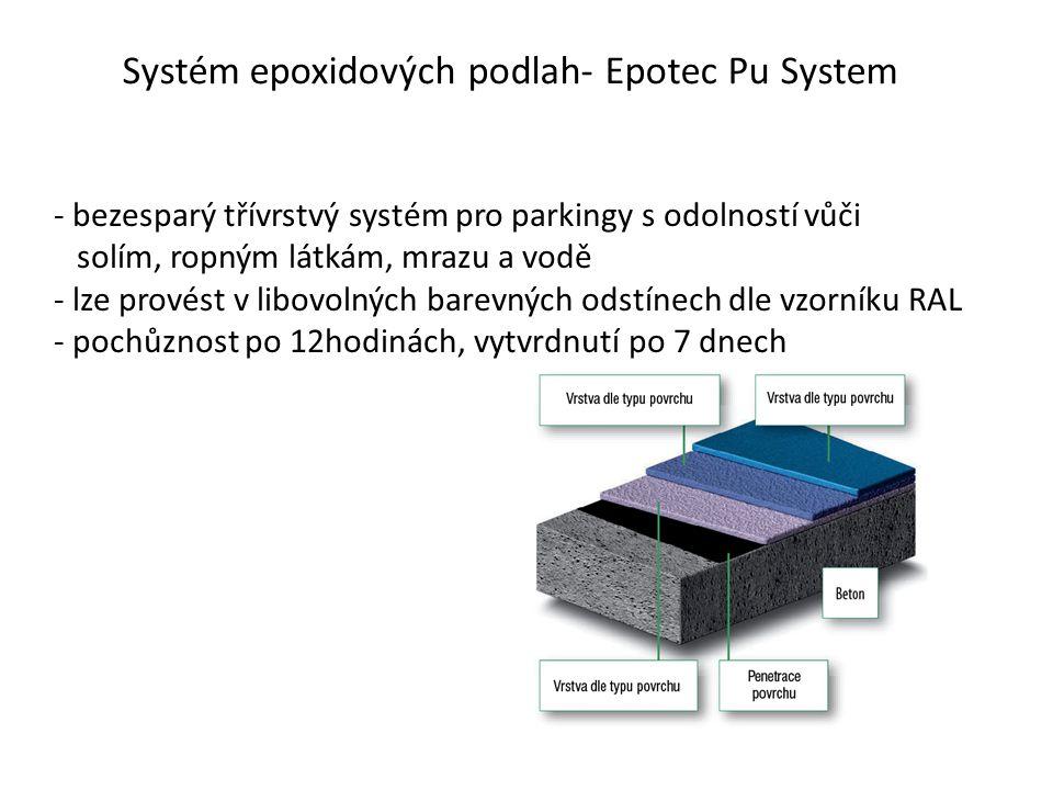 - bezesparý třívrstvý systém pro parkingy s odolností vůči solím, ropným látkám, mrazu a vodě - lze provést v libovolných barevných odstínech dle vzor