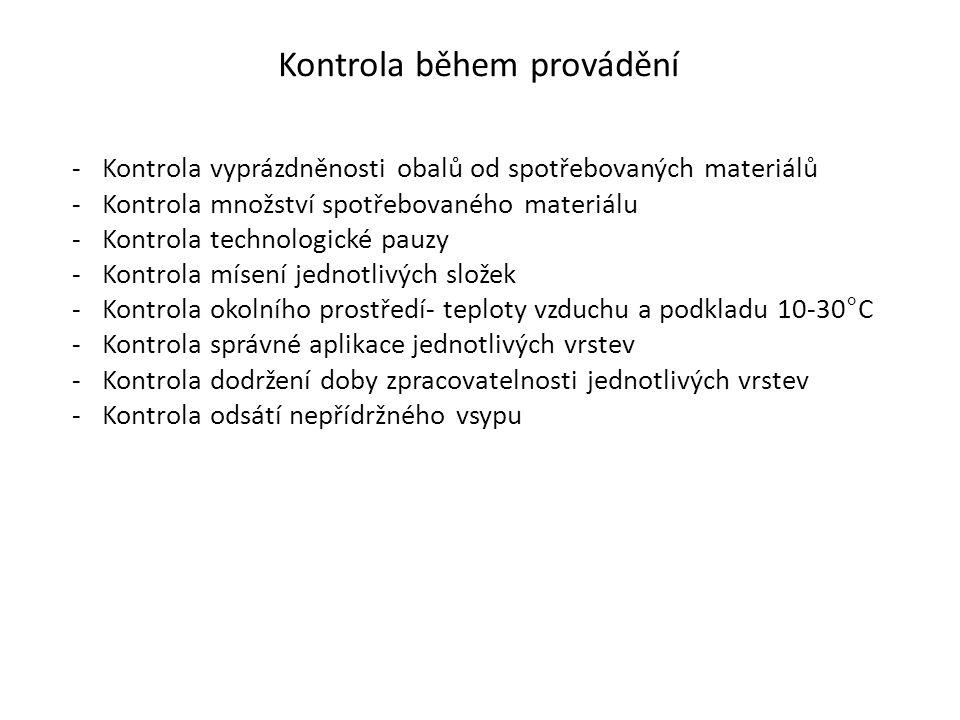 Kontrola během provádění -Kontrola vyprázdněnosti obalů od spotřebovaných materiálů -Kontrola množství spotřebovaného materiálu -Kontrola technologick