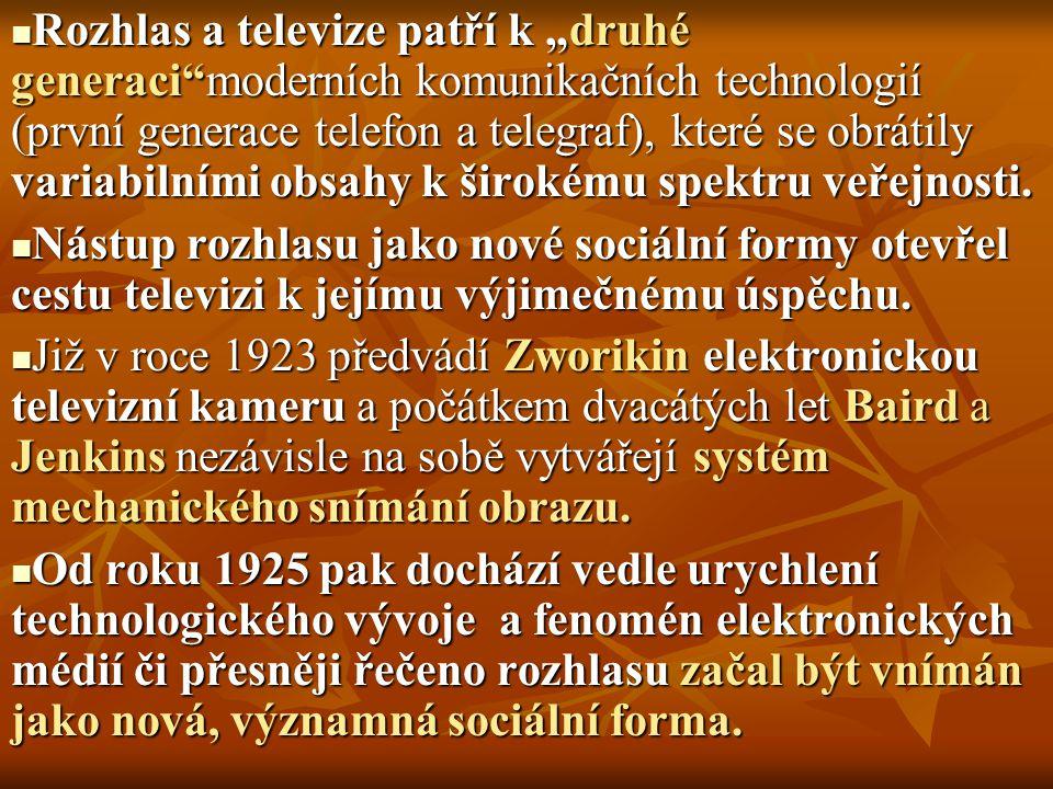 """Rozhlas a televize patří k """"druhé generaci""""moderních komunikačních technologií (první generace telefon a telegraf), které se obrátily variabilními obs"""