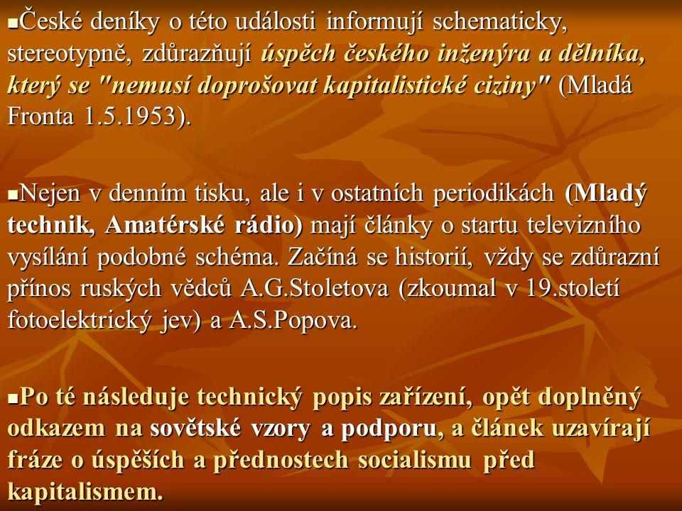 České deníky o této události informují schematicky, stereotypně, zdůrazňují úspěch českého inženýra a dělníka, který se
