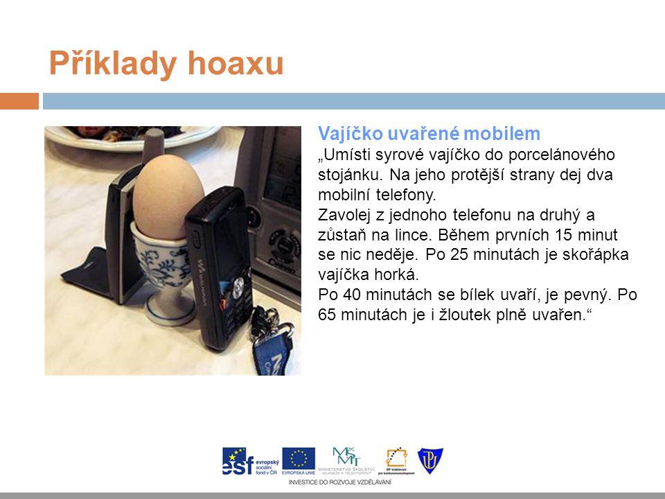 """Příklady hoaxu Vajíčko uvařené mobilem """"Umísti syrové vajíčko do porcelánového stojánku. Na jeho protější strany dej dva mobilní telefony. Zavolej z j"""