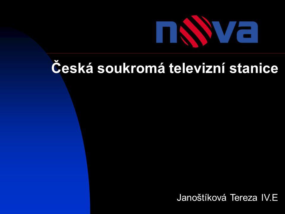 Česká soukromá televizní stanice Janoštíková Tereza IV.E