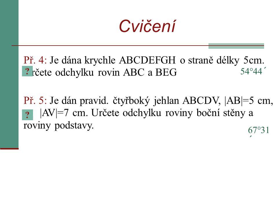 Př. 4: Je dána krychle ABCDEFGH o straně délky 5cm.