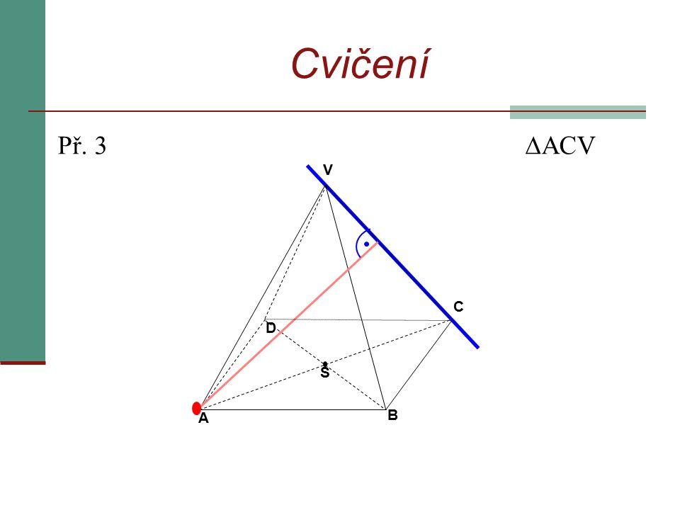 Cvičení Př. 3  ACV A B C D V S
