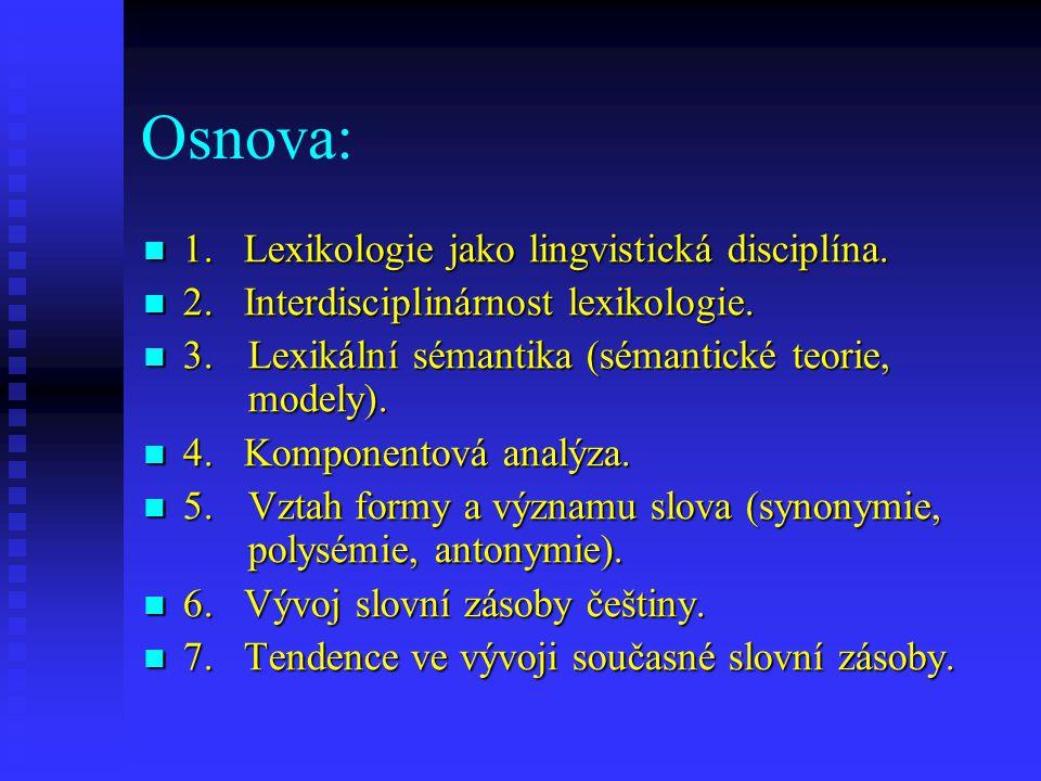 Osnova: 1.Lexikologie jako lingvistická disciplína.