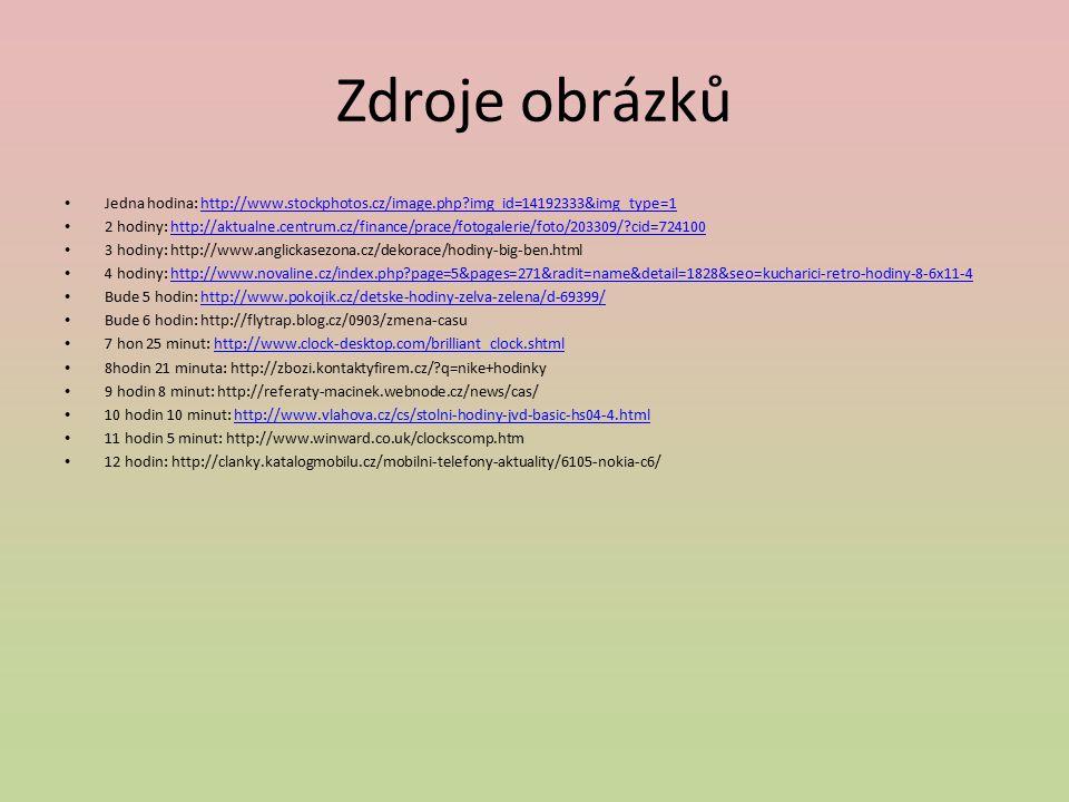 Zdroje obrázků Jedna hodina: http://www.stockphotos.cz/image.php?img_id=14192333&img_type=1http://www.stockphotos.cz/image.php?img_id=14192333&img_typ