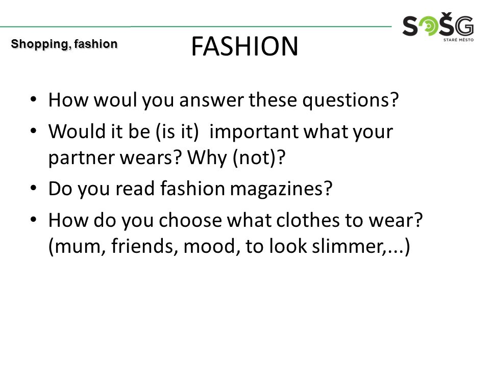 FASHION How woul you answer these questions. Would it be (is it) important what your partner wears.