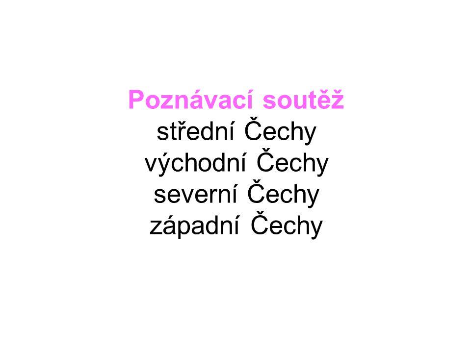 Poznávací soutěž střední Čechy východní Čechy severní Čechy západní Čechy
