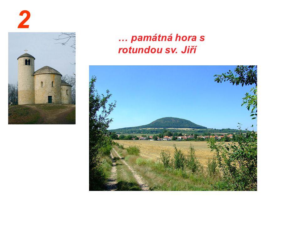 2 … památná hora s rotundou sv. Jiří