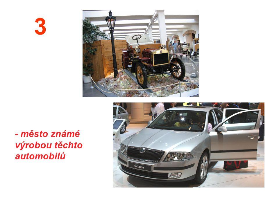 3 - město známé výrobou těchto automobilů