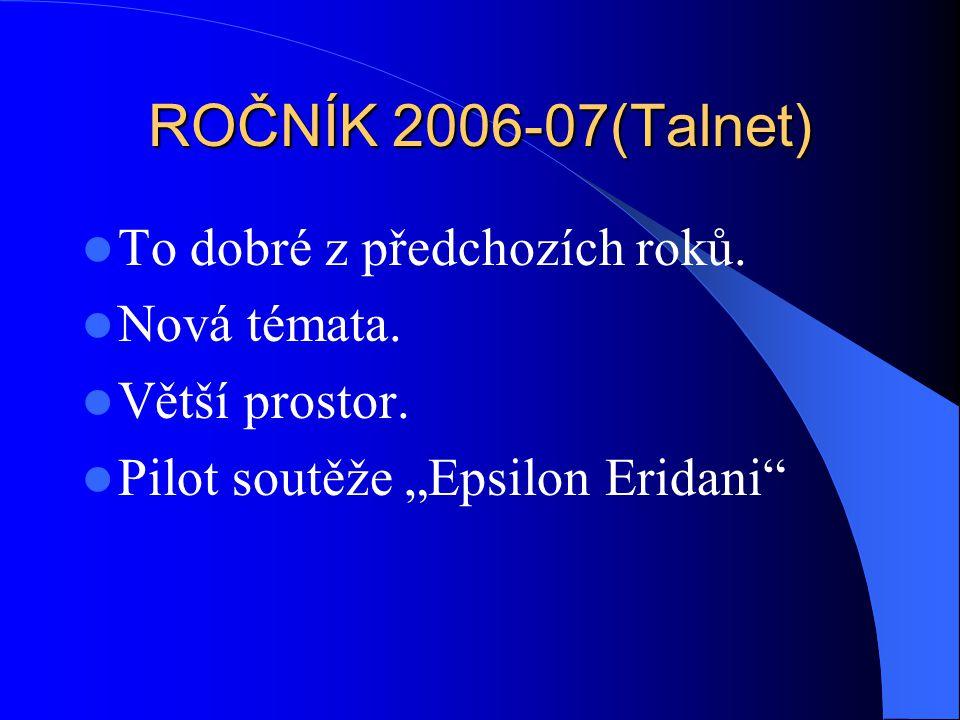 ROČNÍK 2006-07(Talnet) To dobré z předchozích roků.