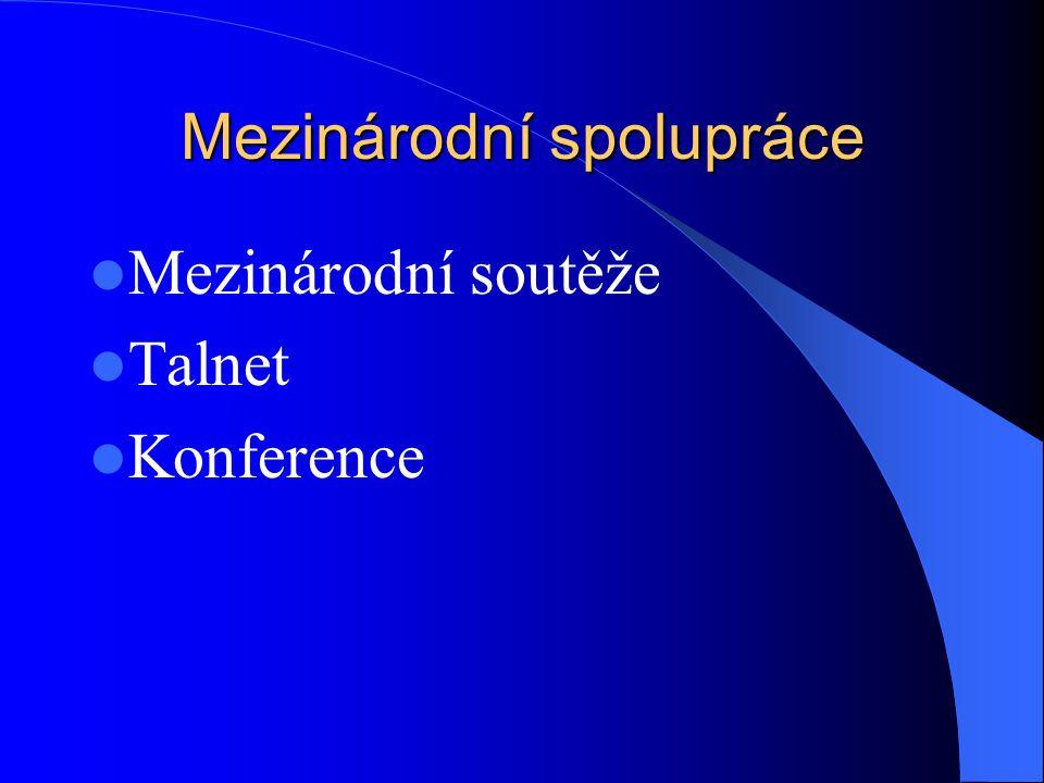 Mezinárodní spolupráce Mezinárodní soutěže Talnet Konference