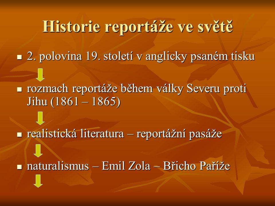 Historie reportáže ve světě 2. polovina 19. století v anglicky psaném tisku 2. polovina 19. století v anglicky psaném tisku rozmach reportáže během vá
