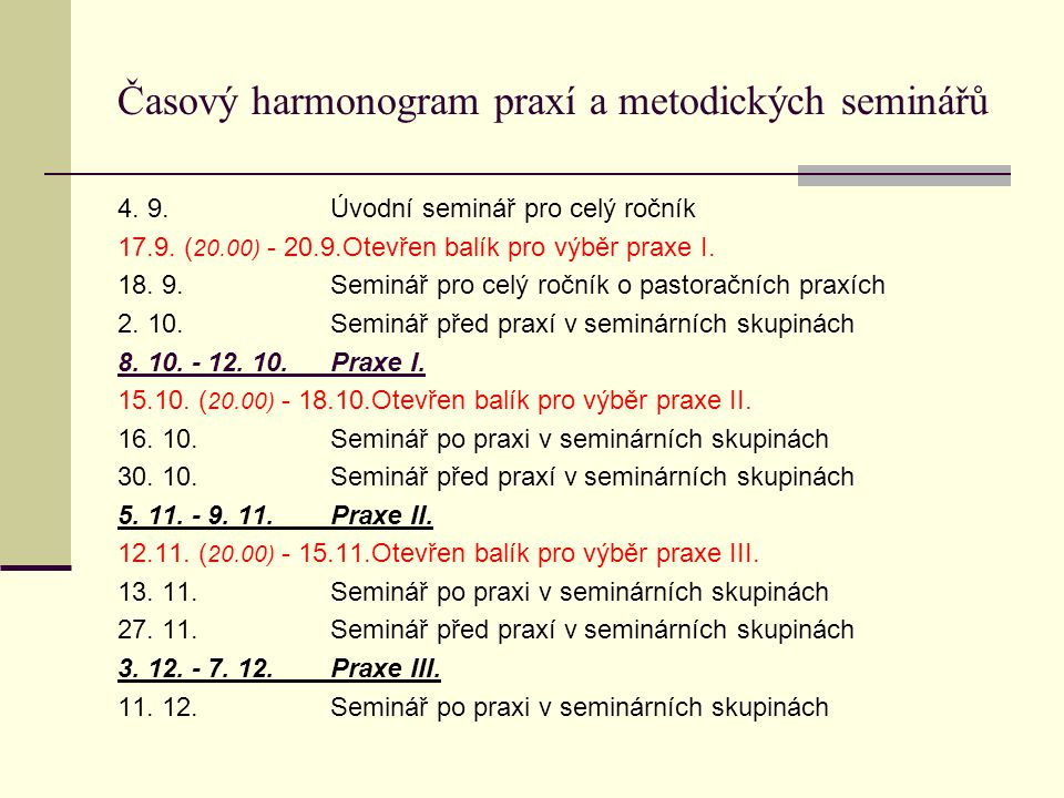 Časový harmonogram praxí a metodických seminářů 4.
