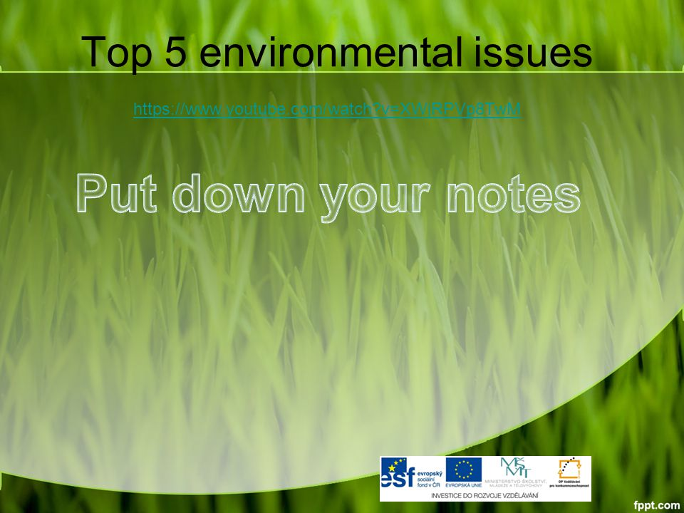 Top 5 environmental issues https://www.youtube.com/watch v=XWjRPVp8TwM