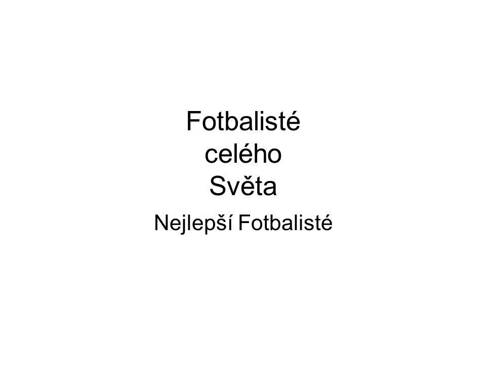 Fotbalisté celého Světa Nejlepší Fotbalisté