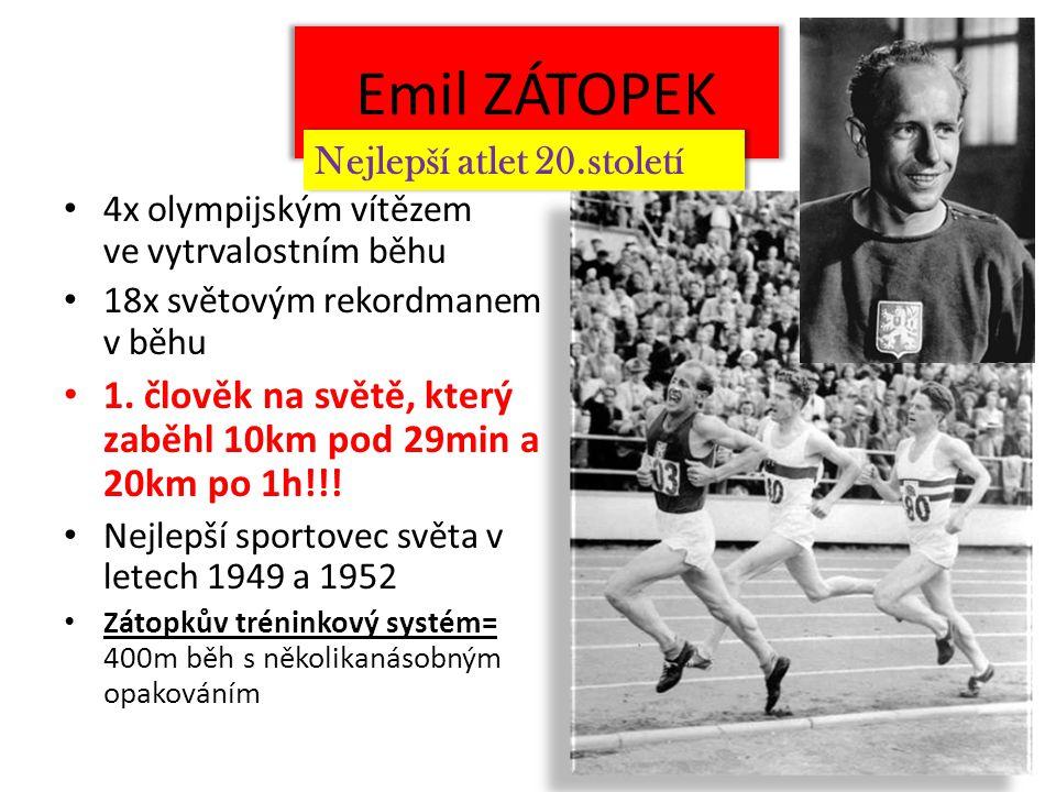 Emil ZÁTOPEK 4x olympijským vítězem ve vytrvalostním běhu 18x světovým rekordmanem v běhu 1.