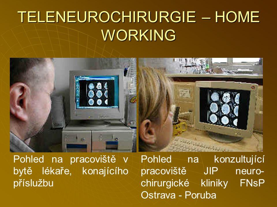 TELENEUROCHIRURGIE – HOME WORKING Pohled na pracoviště v bytě lékaře, konajícího příslužbu Pohled na konzultující pracoviště JIP neuro- chirurgické kl