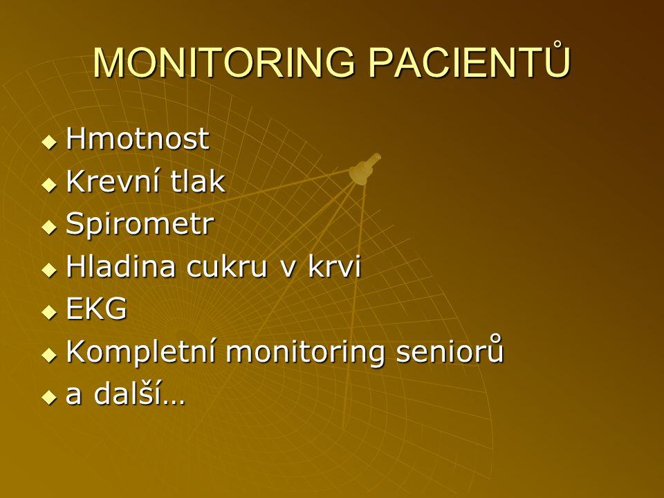 MONITORING PACIENTŮ  Hmotnost  Krevní tlak  Spirometr  Hladina cukru v krvi  EKG  Kompletní monitoring seniorů  a další…