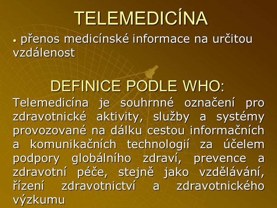 HISTORIE TELEMEDICÍNY  1950 – Teleradiologie  1965 – telepsychiatrie  1968 – telekonzultace praktickým lékařem  1975 – konzultace přes satelit  80.