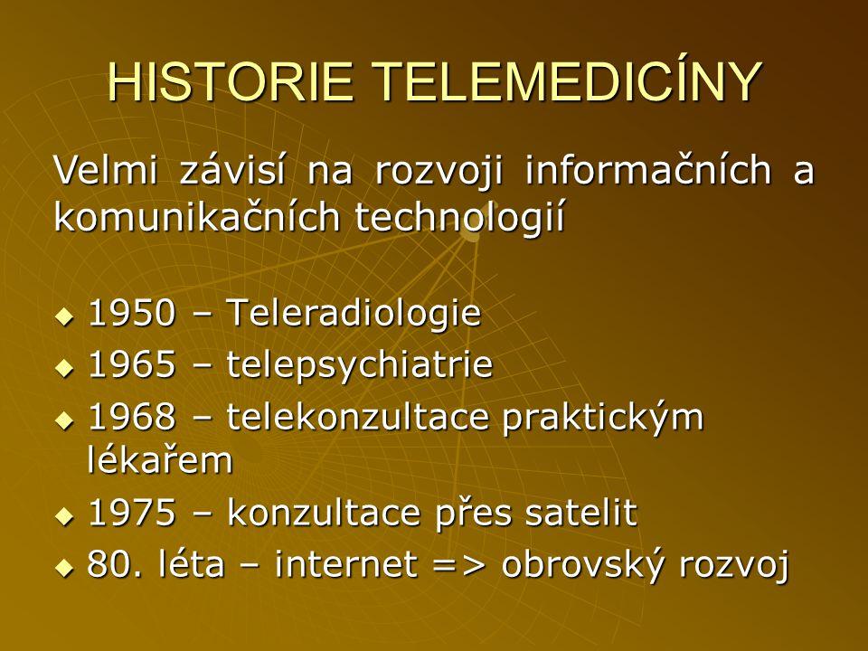 HISTORIE TELEMEDICÍNY  1950 – Teleradiologie  1965 – telepsychiatrie  1968 – telekonzultace praktickým lékařem  1975 – konzultace přes satelit  8