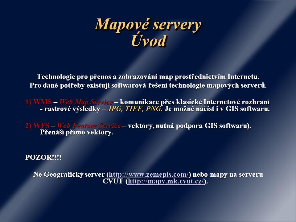 Mapové servery Úvod Technologie pro přenos a zobrazování map prostřednictvím Internetu. Pro dané potřeby existují softwarová řešení technologie mapový