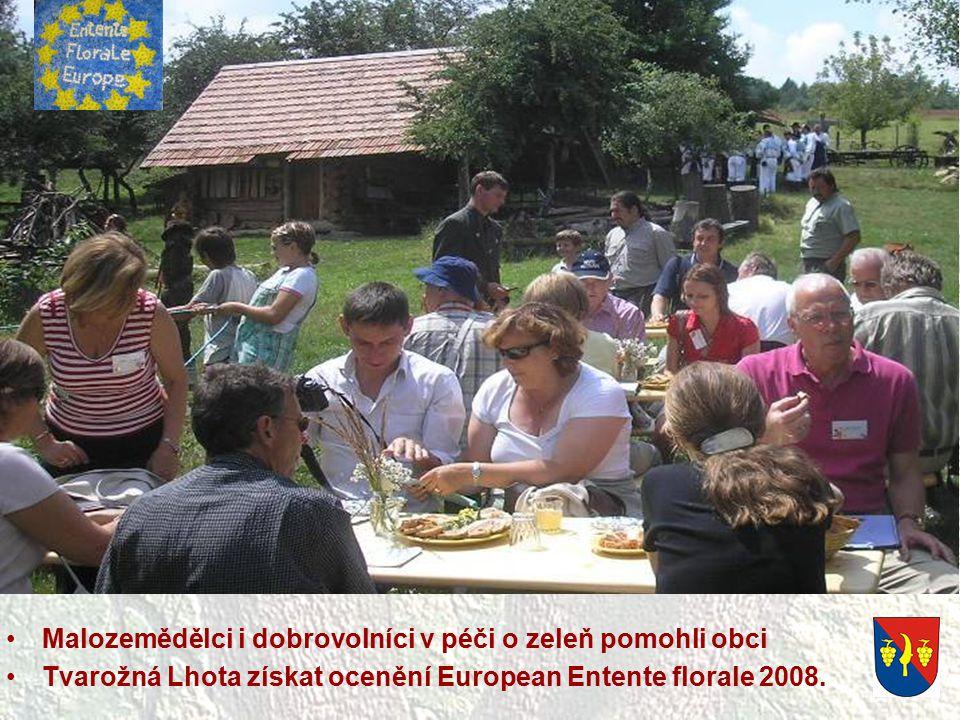 Malozemědělci i dobrovolníci v péči o zeleň pomohli obci Tvarožná Lhota získat ocenění European Entente florale 2008.
