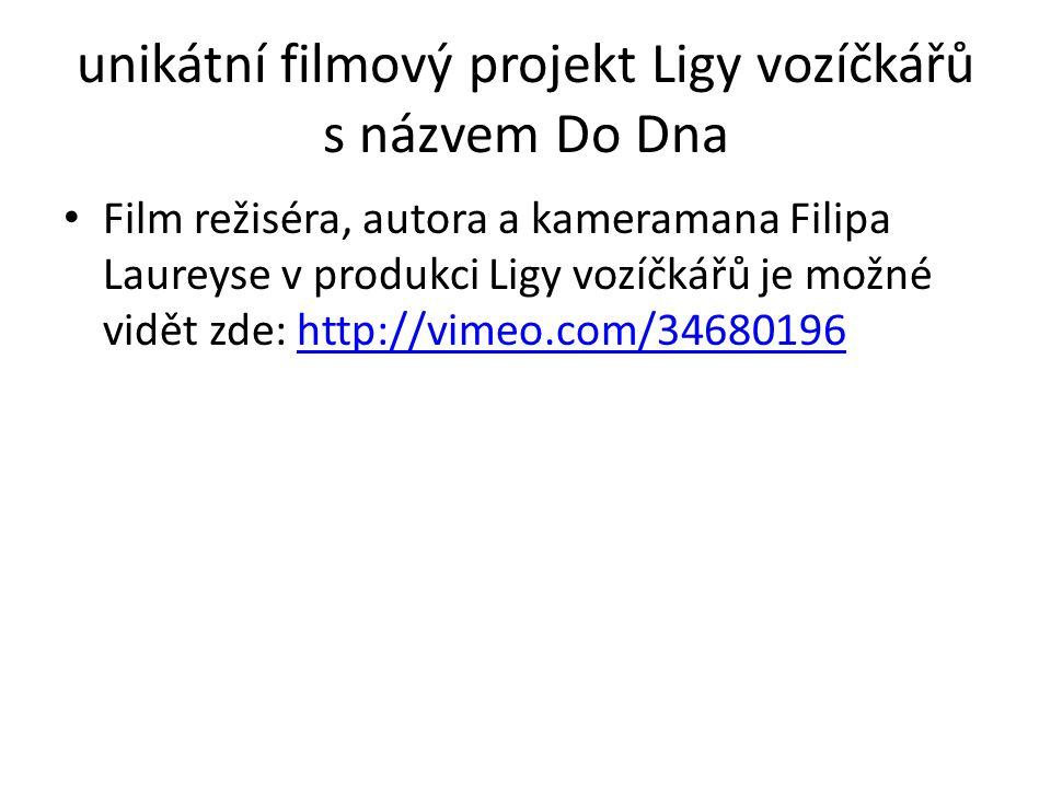 unikátní filmový projekt Ligy vozíčkářů s názvem Do Dna Film režiséra, autora a kameramana Filipa Laureyse v produkci Ligy vozíčkářů je možné vidět zd