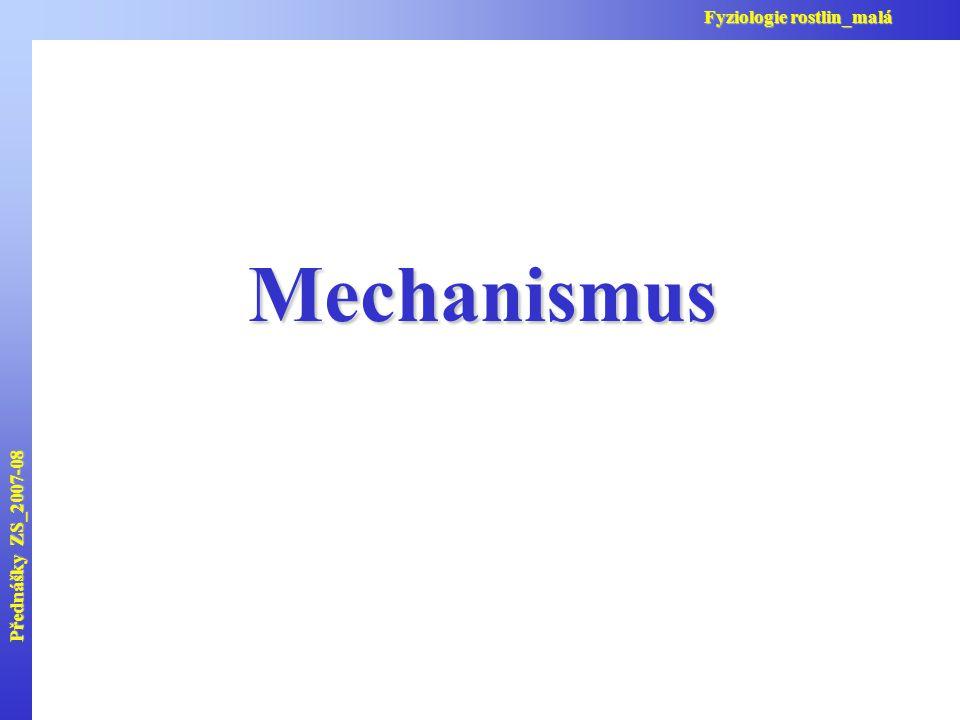 Přednášky ZS_2007-08 Fyziologie rostlin_malá Mechanismus