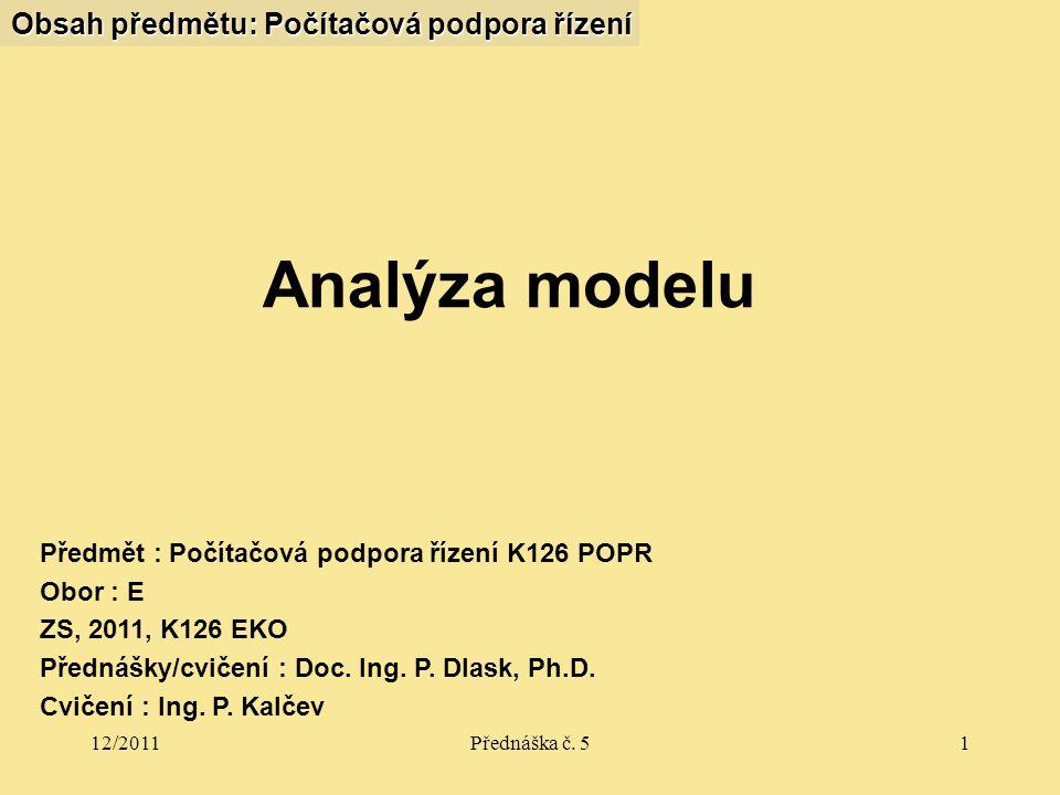 12/2011Přednáška č.52 Obsah přednášky 1.Sestavení modelu.
