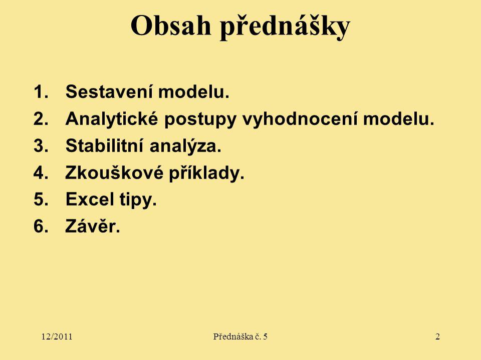 12/2011Přednáška č. 52 Obsah přednášky 1.Sestavení modelu.