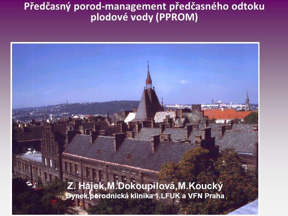 Předčasný porod-management předčasného odtoku plodové vody (PPROM) Z.
