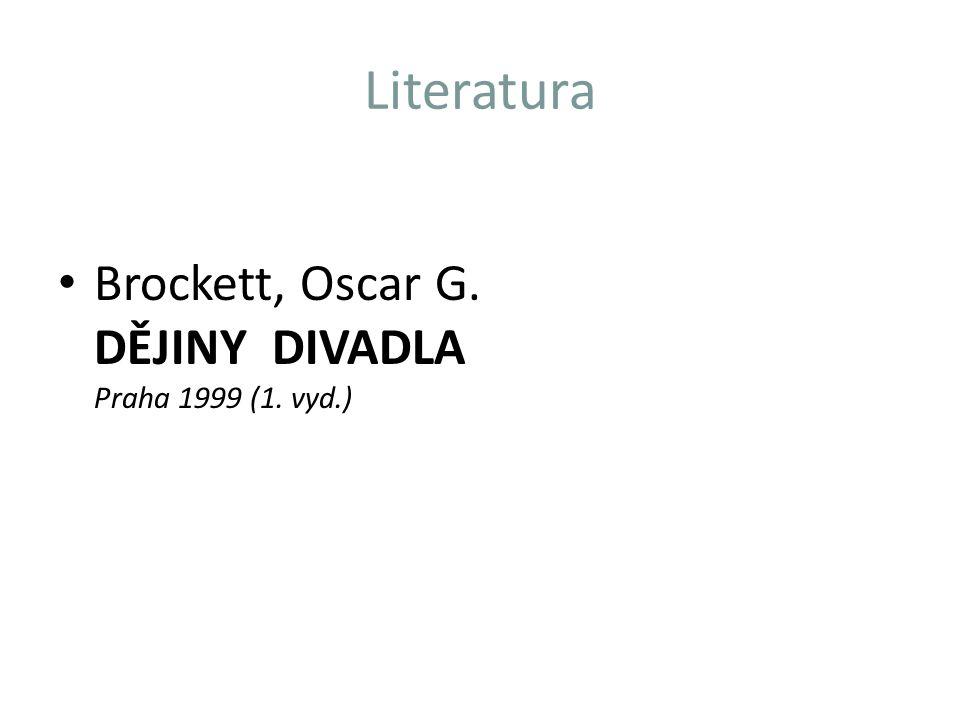 Literatura Bernard, Jan CO JE DIVADLO Praha 1983 Blahník, Vojtěch Kristián SVĚTOVÉ DĚJINY DIVADLA Praha 1929