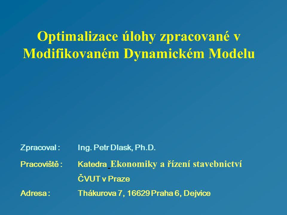 Modifikovaný dynamický model (04/2006) Důvody optimalizačních výpočtů  Dosažení maximální hodnoty koncových standardů  Dosažení minimální hodnoty koncových standardů  Dosažení definované hodnoty koncových standardů  Dosažení max./min./definované hodnoty ve zvolené časové periodě  … Důvody použití  Zjištění strukturních hodnot při splnění omezujících podmínek