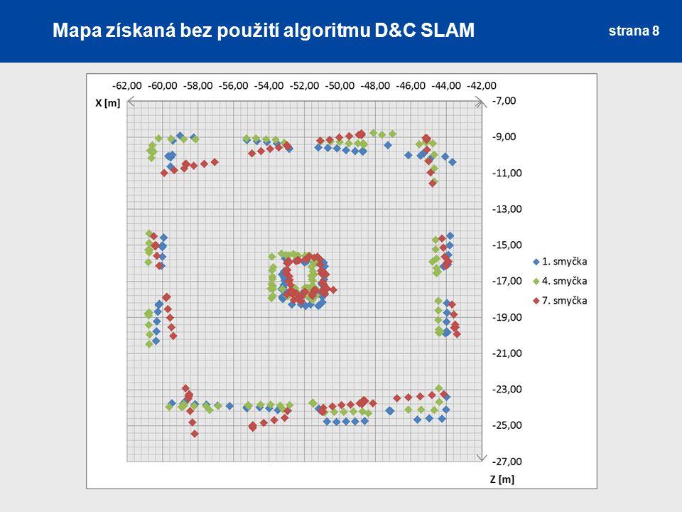 Mapa získaná bez použití algoritmu D&C SLAM strana 8