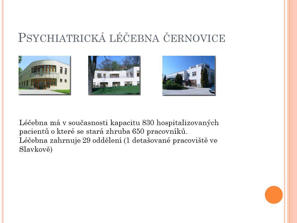 P SYCHIATRICKÁ LÉČEBNA ČERNOVICE Léčebna má v současnosti kapacitu 830 hospitalizovaných pacientů o které se stará zhruba 650 pracovníků. Léčebna zahr