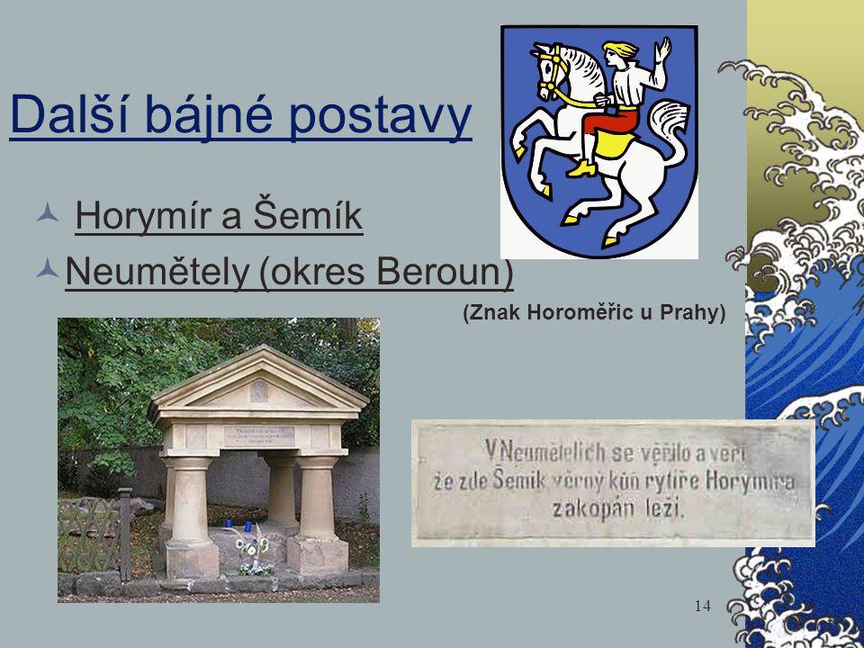 Další bájné postavy Horymír a Šemík Neumětely (okres Beroun) (Znak Horoměřic u Prahy) 14